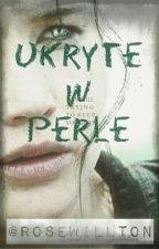 Ukryte w perle by RoseWillton