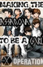 Making the Cassanova to be a GIRL Operation(EXO) by GhaelChan