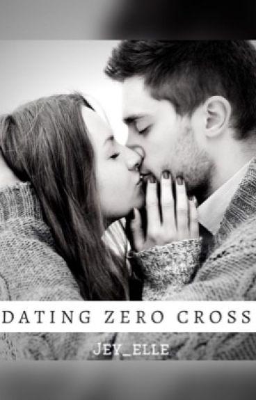 Dating Zero Cross