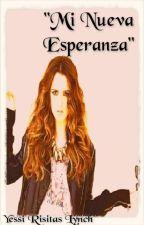 """""""Mi Nueva Esperanza"""" [Ross Lynch y Tu]  by YessiRisitasLynch"""