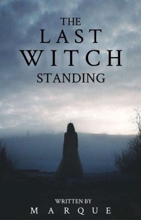 The Last Witch Standing by hiddenspecs