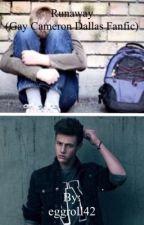Runaway (Cameron Dallas Gay Fanfiction) BoyxBoy  by eggroll42