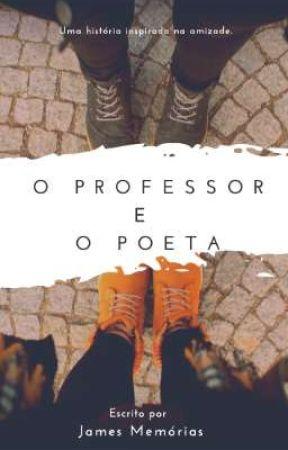 O professor e o poeta by jamemorias