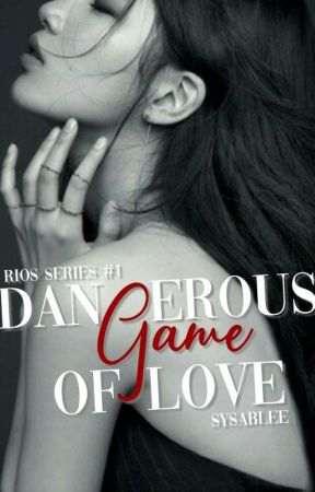 Dangerous Game of Love by sysablee