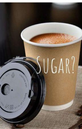 Sugar? by MyMindsRealm
