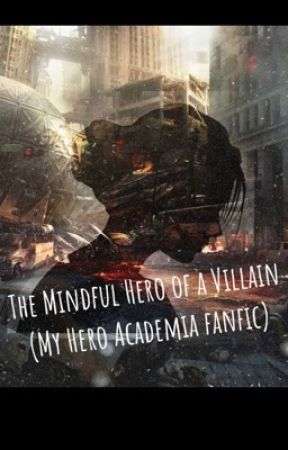 The Mindful Hero of a Villain (MHA/BNHA fanfic) by Watergirlz02