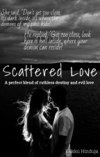 SCATTERED LOVE  by profoundpsyche17