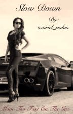 Slow Down by azariel_sudan