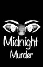 Midnight Murder by mMiLkKkKkKk