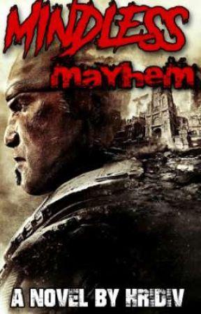 Mindless Mayhem  by hridiv