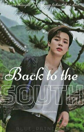 Back to the SOUTH (BTS Fan-Fiction) by blue_princesse