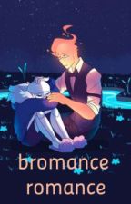 Bromance Romance ~ sansby fanfiction. by _aiden_22