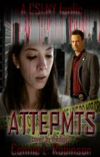 Attempts (CSI:NY FanFic - Screaming Sequel) by ConnieLRobinson