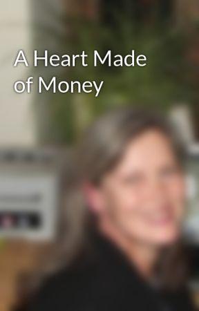A Heart Made of Money by VeronikaRobinson