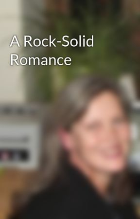 A Rock-Solid Romance by VeronikaRobinson