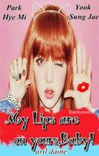 My Lips are on Yours, Baby by aril_daine