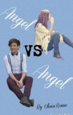 Angel VS Angel [Louis Tomlinson fanfiction] by OliviaRome