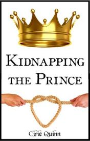 Kidnapping the Prince by CirieQuinn