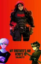 My brother's are hereos to by Tanjanette
