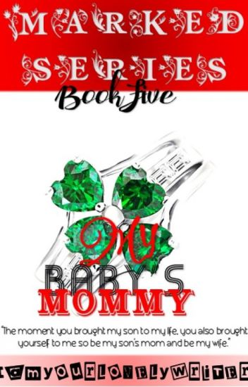 Marked Series 5: My Baby's Mommy (PUBLISHED UNDER FPH)