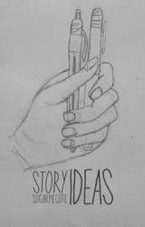 Story Ideas by Sugarpiecutie