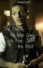 The Places You Have Come to Fear the Most - An SOA Fan Fiction by PBBWriter