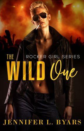The Wild One Vol. 3 Rocker Girl Series by Jennbyars