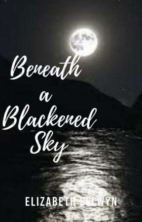 Beneath a Blackened Sky  (dark poetry & songs) by elizabeth-selwyn