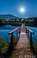Secrets Under the Moonlight by ELKoslo