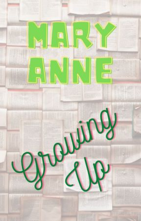 Mary Anne: Growing Up (BSC-2020 Fanfic) by yemihikari