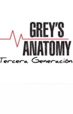 Tercera Generación - Greys Anatomy/ Anatomía de Grey by ndelc97