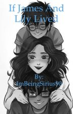If James and Lily Lived by ImBeingSirius90