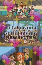 Total drama social media (THE REWRITTEN VERSION) by LilMochaxx