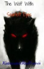The Wolf with Scarlett Eyes by KatnissandRueForever