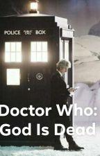 Doctor Who: God Is Dead by joc774