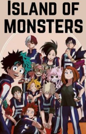 Island Of Monsters • Yandere! Various! BNHA by FairyLucyNamiPiece