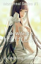 MY WIFE IS A HEIRESS (MONTEREAL SERIES 1) by kingkong_matsing