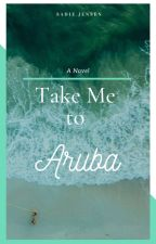 Take Me to Aruba by MsICanRead