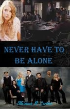 Never Have to be Alone (A Criminal Minds/Spencer Reid Love Story) *ON HOLD* by Ellethwen2931