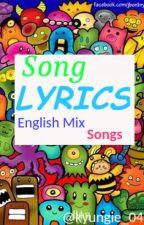 Song LYRICS [[English Mix SONGS]] by Kyungie_04