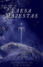 Laesa Majestas - a novel by hgg302