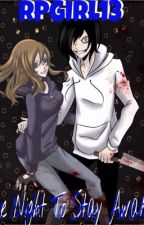 The Night To Stay Awake (Jeff The Killer Story) (ONHOLD) by RPGIRL13