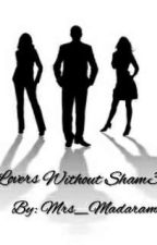 Lovers Without Shame by Mrs_Madarame