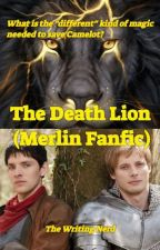 """The Death Lion (Merlin Fanfic) Part 2: """"What if this Storm Ends?"""" by CroodsGirl"""