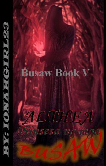 BUSAW 5: ALTHEA, Prinsesa ng mga Busaw