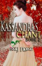 Kassandra's Chant (Book 2) by SkyFlake_Morales