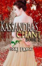 Kassandra's Chant (Book 2) by SkyFlake_Morales