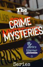 The Crime Mysteries Series 1 by JaniceWarner