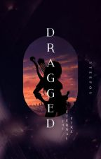DRAGGED : The Eternal Fire by steefoy