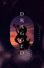 DRAGGED : The Eternal Fire [ SLOW UPDATE , ON HIATUS ] by steefoy